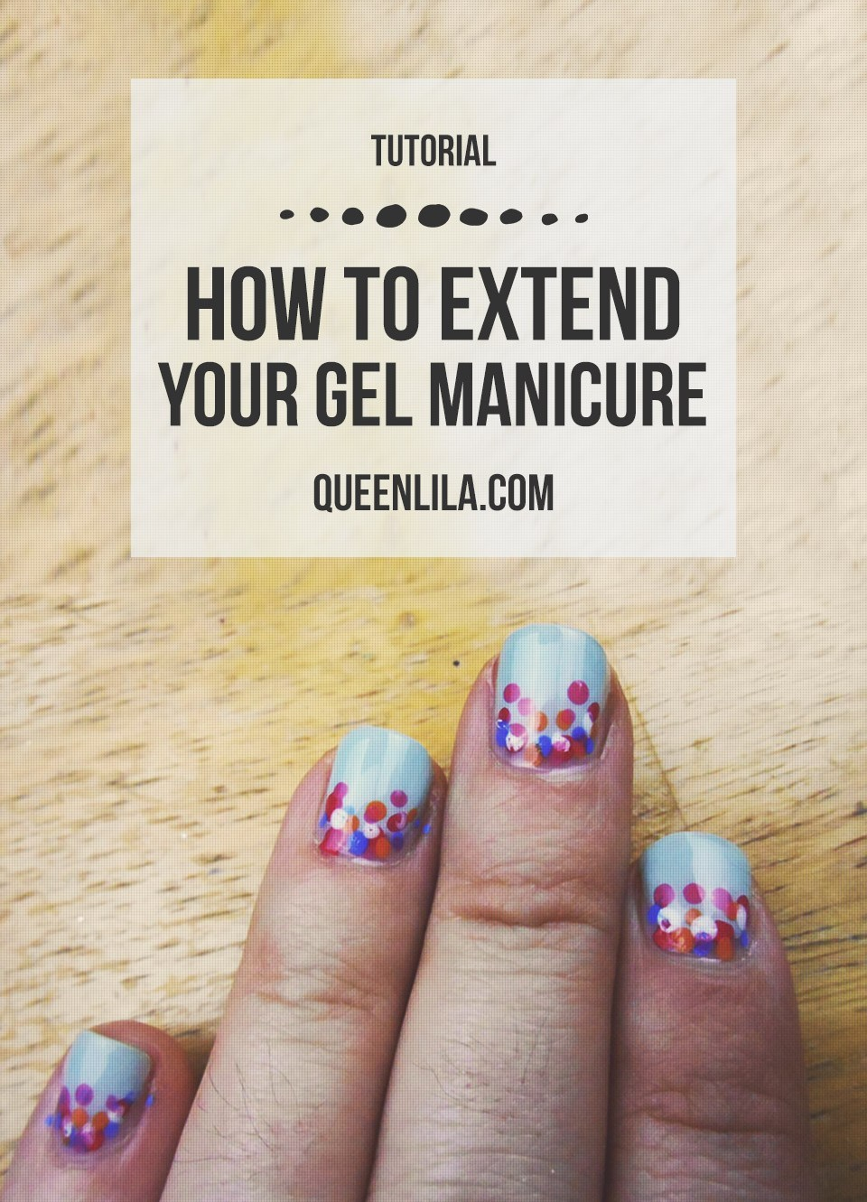 how to lengthen the duration gel nails photo - 1